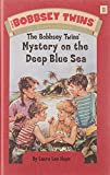Hope, Laura Lee: The Bobbsey Twins' Mystery On The Deep Blue Sea