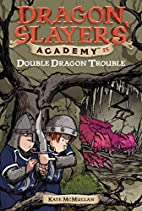Double Dragon Trouble by Kate McMullan