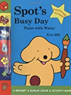 Spot's Busy Day by Eric Hill