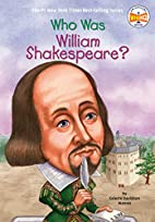 Who Was William Shakespeare? by Celeste…