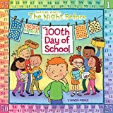 Wing, Natasha: The Night Before The 100th Day Of School