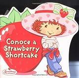 Fontes, Justine: Conoce a Strawberry Shortcake