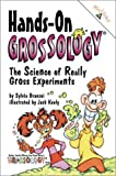 Branzei, Sylvia: Hands-On Grossology : The Science of Really Gross Experiments