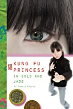 In Gold and Jade #2 (Kung Fu Princess) by…