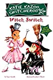 Nancy E. Krulik: Witch Switch: Super Special (Katie Kazoo, Switcheroo)