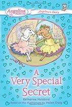 A Very Special Secret by Katharine Holabird