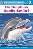 Driscoll, Laura: Do Dolphins Really Smile? (Penguin Young Readers, L3)