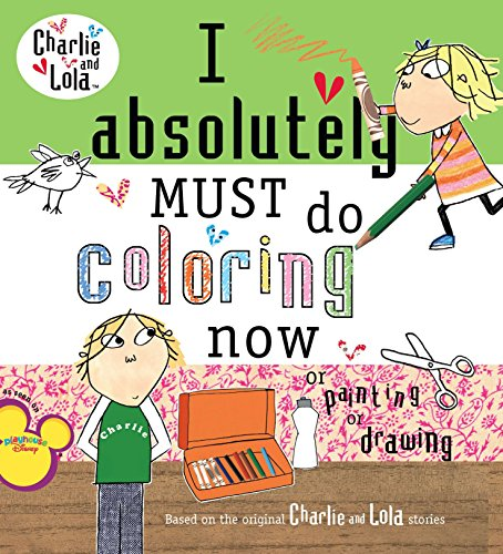 i-absolutely-must-do-coloring-now-or-painting-or-drawing-charlie-and-lola