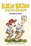 Nancy E. Krulik: My Pops Is Tops! #25 (Katie Kazoo, Switcheroo)
