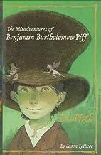 The Misadventures of Benjamin Bartholomew…