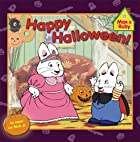 Happy Halloween! (Max and Ruby) by Rosemary…