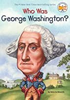 Who Was George Washington? by Roberta…