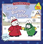 Snow Bunny Tales (Max and Ruby) by Penguin…