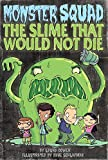 Dower, Laura: The Slime That Would Not Die (Monster Squad, No. 1)