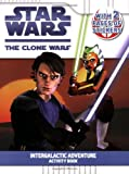 Grosset & Dunlap: Intergalactic Adventure: Activity Book (Star Wars: The Clone Wars)