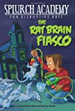 Berry, Julie Gardner: The Rat Brain Fiasco #1 (Splurch Academy)