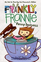 Funny Business (Frankly, Frannie) by AJ…