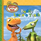Buddy Loses a Tooth (Dinosaur Train) by…