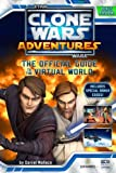 Wallace, Daniel: Clone Wars Adventures: The Official Guide to the Virtual World