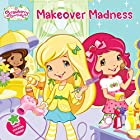 Makeover Madness (Strawberry Shortcake) by…