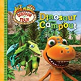 GROSSET & DUNLAP: DINOSAUR CAMPOUT (DINOSAUR TRAIN)
