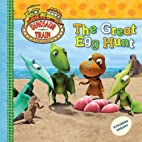 The Great Egg Hunt (Dinosaur Train) by…