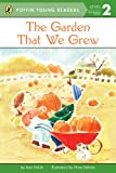 Holub, Joan: The Garden That We Grew (Puffin Young Readers, Level 2)