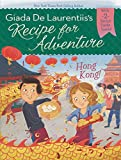De Laurentiis, Giada: Hong Kong! #3 (Recipe for Adventure)