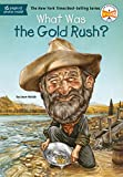 Holub, Joan: What Was the Gold Rush?