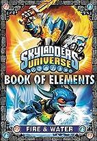 Book of Elements: Fire & Water (Skylanders…