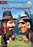 Holub, Joan: What Was the First Thanksgiving?