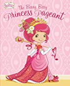 The Berry Bitty Princess Pageant (Strawberry…