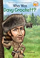 Who Was Davy Crockett? by Gail Herman