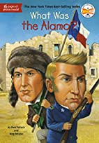 What Was the Alamo? by Meg Belviso