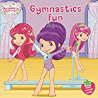 Gymnastics Fun (Strawberry Shortcake) by…
