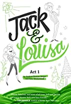 Jack & Louisa: Act 1 by Andrew Keenan-Bolger