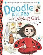 Doodle All Day with Ladybug Girl by David…