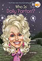 Who Is Dolly Parton? (Who Was...?) by True…