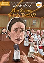 What Were the Salem Witch Trials? (What…