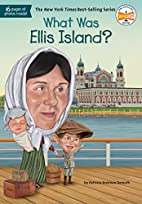 What Was Ellis Island? by Patricia Brennan…