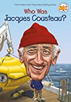 Who Was Jacques Cousteau? by Nico Medina