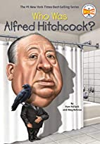 Who Was Alfred Hitchcock? by Pam Pollack