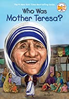 Who Was Mother Teresa? by Jim Gigliotti