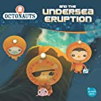 Octonauts and the Undersea Eruption by…
