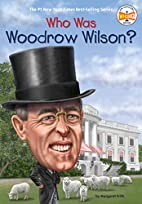 Who was Woodrow Wilson? by Margaret Frith