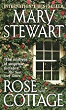 Rose Cottage by Mary Stewart