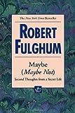 Fulghum, Robert: Maybe (Maybe Not)
