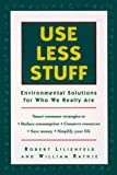 Lilienfeld, Robert: Use Less Stuff