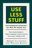Lilienfeld, Robert: Use Less Stuff