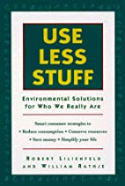 Use Less Stuff: Environmental Solutions for…